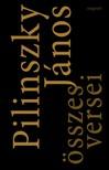 Pilinszky János - Pilinszky János összes versei [eKönyv: epub, mobi]