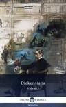 Charles Dickens - Delphi Dickensiana Volume I (Illustrated) [eKönyv: epub,  mobi]