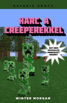 Winter Morgan - Harc a creeperekkel - Egy nem hivatalos Minecraft reg�ny