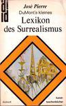 Pierre, Jos� - Lexikon des Surrealismus [antikv�r]