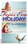 Fej�s �va - Holiday - �leted legszebb nyara [eK�nyv: epub,  mobi]
