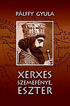 Pálffy Gyula - Pálffy Gyula: Xerxes szemefénye, Eszter