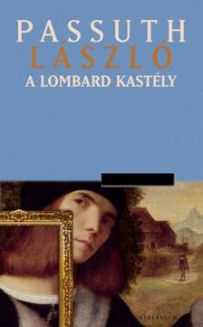 PASSUTH L�SZL� - A lombard kast�ly [eK�nyv: epub, mobi]
