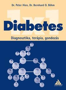 HIEN, PETER DR.-BÖHM, BERNARD O. DR. - Diabetes 1x1 - Diagnosztika, terápia, gondozás