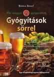 Kovács József - Gyógyítások sörrel - Ősi magyar gyógymódok I.