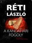 R�TI L�SZL� - A kandah�ri fogoly [eK�nyv: epub, mobi]