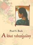 Pearl S. Buck - A k�nai rabszolgal�ny [eK�nyv: epub, mobi]