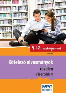 MRO Historia - K�telez� olvasm�nyok r�viden 9-12. oszt�lyosoknak - Vil�girodalom