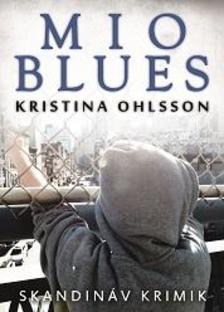 Kristina Ohlsson - Mio blues