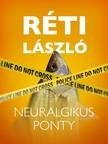 R�TI L�SZL� - Neuralgikus ponty [eK�nyv: epub, mobi]