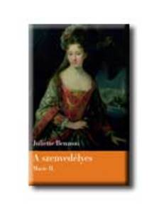Juliette Benzoni - A SZENVEDÉLYES - MARIE II. -