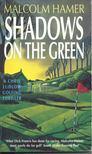HAMER, MALCOLM - Shadows on the Green [antikv�r]