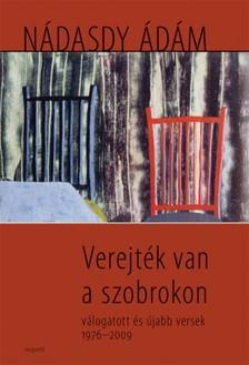 NÁDASDY ÁDÁM - Verejték van a szobrokon - válogatott és újabb versek 1976-2009 [eKönyv: pdf, epub, mobi]
