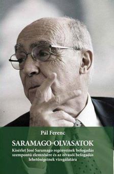 Pál Ferenc - Saramago-olvasatok
