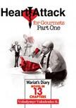 Volodymyr Vakulenko-K., Denzil Darel, Yuriy Sergeyev, Vanessa Darel - Heart Attack for Gourmets: Wariat's Diary (Diary of a Cranky Man) [eK�nyv: epub,  mobi]