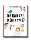 Pernilla Stalfelt - NE BÁNTS! KÖNYV