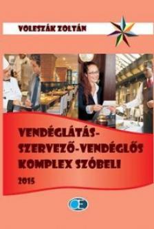 VOLESZÁK ZOLTÁN - VENDÉGLÁTÁSSZERVEZŐ-VENDÉGLŐS KOMPLEX SZÓBELI 2015