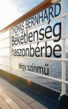Thomas Bernhard - B�k�tlens�g haszonb�rbe - N�gy sz�nm�