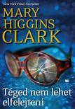 Mary Higgins Clark - T�ged nem lehet elfelejteni