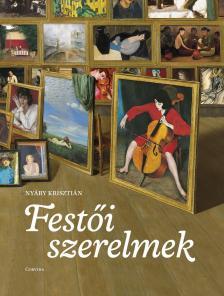 Nyáry Krisztián - Festői szerelmek - DEDIKÁLT
