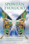 LIPTON, BRUCE DR. - BHAERMAN, STEVE - SPONTÁN EVOLÚCIÓ