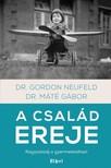 Dr. M�t� G�bor - Gordon Neufeld - A csal�d ereje [eK�nyv: epub,  mobi]