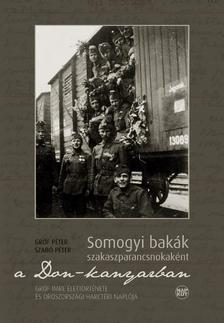 Gróf Péter - Szabó Péter - Somogyi bakák szakaszparancsnokaként a Don-kanyarban