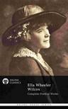 Wilcox Ella Wheeler - Complete Poetical Works of Ella Wheeler Wilcox (Delphi Classics) [eK�nyv: epub,  mobi]