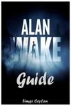 Ceylan Simge - Alan Wake Guide [eK�nyv: epub,  mobi]