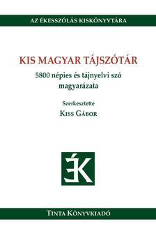 Kiss G�bor - Kis magyar t�jsz�t�r5800 n�pies �s t�jnyelvi sz� magyar�zata