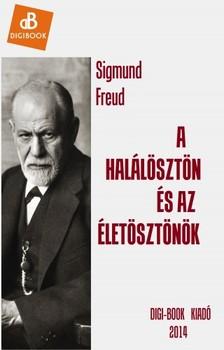 Sigmund Freud - A hal�l�szt�n �s az �let�szt�n�k [eK�nyv: epub, mobi]