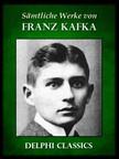 Franz Kafka - Saemtliche Werke von Franz Kafka (Illustrierte) [eK�nyv: epub,  mobi]