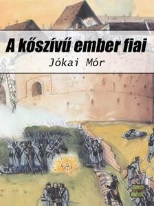 JÓKAI MÓR - A kőszívű ember fiai [eKönyv: epub, mobi]