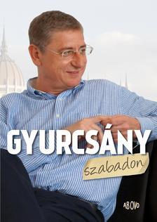 - GYURCSÁNY SZABADON - (SZÁNTÓ ISTVÁN INTERJÚKÖTETE)