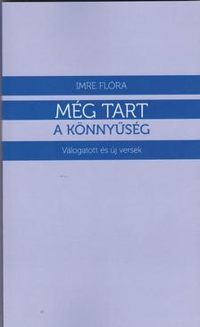 Imre Fl�ra - M�g tart a k�nny�s�g