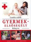 SIMON ÉVA DR. - Gondos szülők gyermekelsősegély könyve