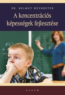Helmut Weyhreter - A koncentr�ci�s k�pess�gek fejleszt�se
