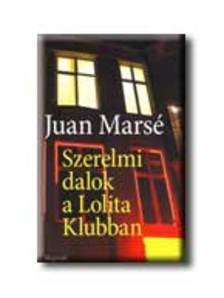 Juan Marsé - SZERELMI DALOK A LOLITA KLUBBAN