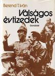 Berend T. Iván - Válságos évtizedek [antikvár]