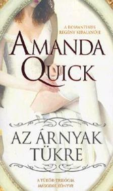 Amanda Quick - Az �rnyak T�kre - A T�k�r-tril�gia m�sodik k�nyve