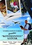 """BARTOS ANDOR - Vendéglátós és Turista Fonetikus , , Konyhanyelv"""" szótár [eKönyv: epub,  mobi]"""