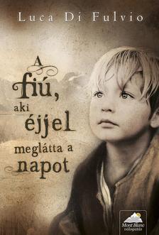 Luca Di Fulvio - A fi�, aki �jjel megl�tta a napot - PUHA BOR�T�S