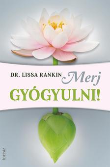 Dr. Lissa Rankin - Merj gy�gyulni