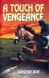 ROE, GRAEME - A Touch of Vengeance [antikvár]