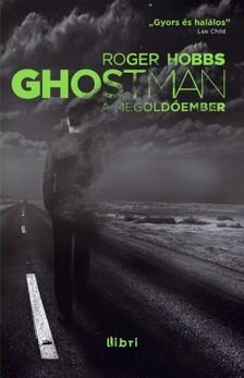 Roger Hobbs - Ghostman - A megold�ember [eK�nyv: epub, mobi]