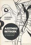 Levendel L�szl� - Asztm�s betegek gy�gykezel�se �s gondoz�sa [antikv�r]