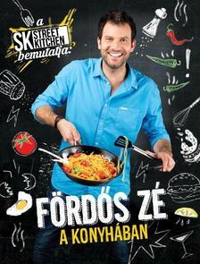 F�rd�s Z� - A Street Kitchen bemutatja: F�rd�s Z� a konyh�ban
