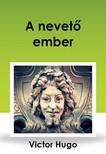 Victor Hugo - A nevető ember [eKönyv: epub,  mobi]