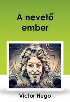 Victor Hugo - A nevet� ember [eK�nyv: epub, mobi]