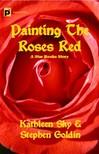 Stephen Goldin Kathleen Sky, - Painting the Roses Red [eKönyv: epub,  mobi]